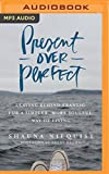 Books : Present Over Perfect: Leaving Behind Frantic for a Simpler, More Soulful Way of Living