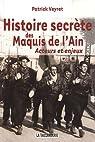 Histoire secrète des maquis de l'Ain : Acteurs et enjeux (1942-1944) par Veyret