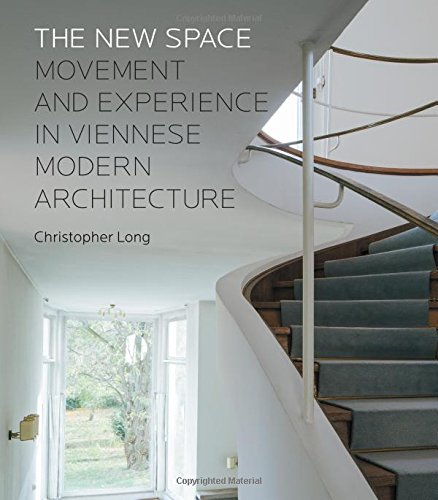 Download The New Space: Movement and Experience in Viennese Modern Architecture PDF