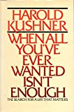 When All You've Ever Wanted Isn't Enough, Harold S. Kushner, 0671543423