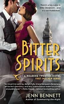 Bitter Spirits (Roaring Twenties Book 1) by [Bennett, Jenn]