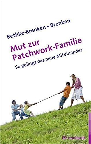 Mut zur Patchwork-Familie: So gelingt das neue Miteinander