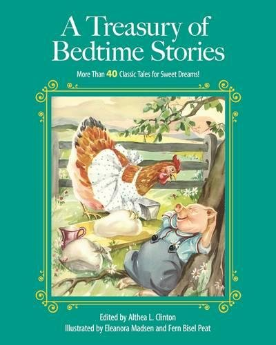 A Treasury of Bedtime Stories: More than 40 Classic Tales for Sweet Dreams! (Childrens Classic Collections)