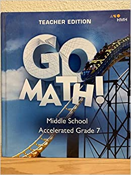 Go Math! Middle School Accelerated Grade 7 - Teacher Edition