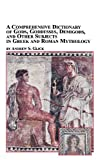 A Comprehensive Dictionary of Gods, Goddesses, Demigods, and Other Subjects in Greek and Roman Mythology, Andrew Glick, 0773408142
