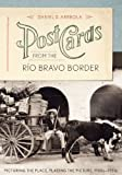 Postcards from the Río Bravo Border, Daniel D. Arreola, 0292752806