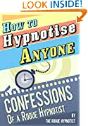 #7: How to Hypnotise Anyone - Confessions of a Rogue Hypnotist