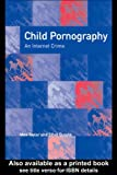 Child Pornography : An Internet Crime, Quayle, Ethel and Taylor, Max, 1583912444