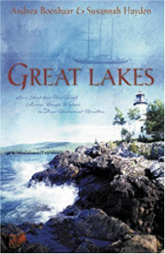 Great Lakes: An Unexpected Love/An Uncertain Heart/Tend the Light/Light Beckons the Dawn (Heartsong Novella Collection) by Andrea Boeshaar - Mall Shopping Great Lake