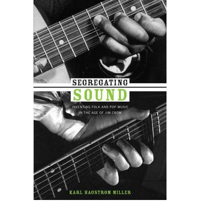 Download Segregating Sound: Inventing Folk and Pop Music in the Age of Jim Crow (Refiguring American Music) (Paperback) - Common pdf