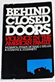 Behind Closed Doors : Violence in the American Family, Straus, Murray A. and Gelles, Richard J., 0803932928