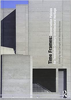Time Frames: Conservation Policies for Twentieth-Century Architectural Heritage
