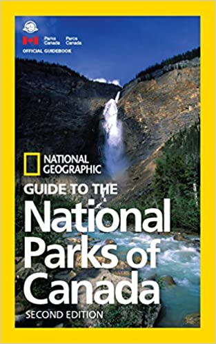 2nd Edition National Geographic Guide to the National Parks of Canada