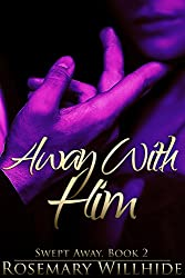 Away With Him (Swept Away Book 2)