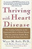 Not only can you survive with heart disease, you can actually thrive with it -- for many, many years to come.  If you are one of the 61 million Americans diagnosed with heart disease -- whether you've had a heart attack or surgery, or you have high b...