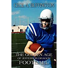 The Golden Age of Jefferson Dragon Football (Paperback) - Common