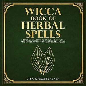 Wicca Book of Herbal Spells Audiobook
