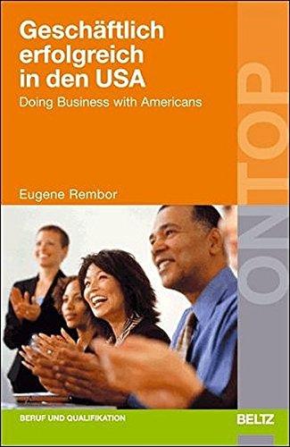 Geschäftlich erfolgreich in den USA: Doing Business with Americans (BELTZ on top)