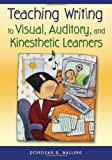 img - for Teaching Writing to Visual, Auditory, and Kinesthetic Learners book / textbook / text book