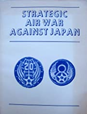 Strategic air war against Japan de Haywood…