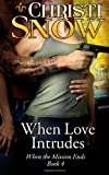 When Love Intrudes, Christi Snow, 1492880787