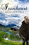 Ironheart: Anselm's Tale (Tales of a Traveler Book 3): A novel set in the 'Tales of a Traveler' universe (Volume 3)