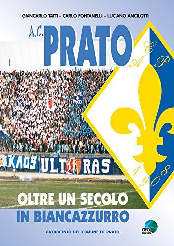 A.C. Prato. Oltre un secolo in biancoazzurro. PDF