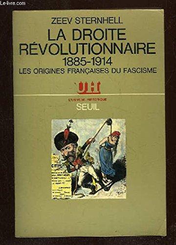 La droite révolutionnaire: 1885-1914 : les origines françaises du fascisme (L'Univers historique) (French Edition)