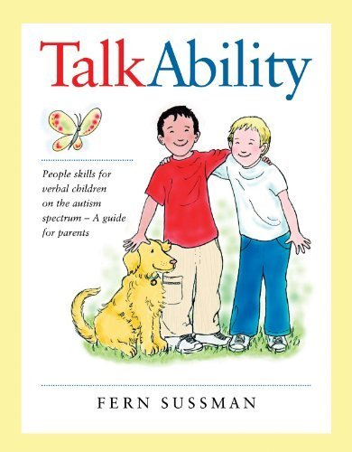 TalkAbility: People Skills for Verbal Children on the Autism Spectrum - A Guide for Parents by Fern Sussman(November 26, 2006) Paperback