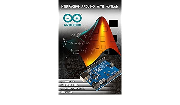 Amazon com: INTERFACING ARDUINO WITH MATLAB (First Book 1) eBook