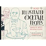 The Best Illustrated Cocktail Recipes: Created by Artists from Around the World (Volume 1)