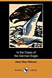 In the Claws of the German Eagle, Albert Rhys Williams, 1409980073