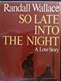 So Late into the Night, Randall Wallace, 0385184409
