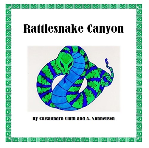 Rattlesnake Canyon: Book One