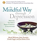 img - for The Mindful Way Through Depression: Freeing Yourself from Chronic Unhappiness by Kabat-Zinn, Jon, Williams, Mark, Teasdale, John, Zindel, Seg (2008) Audio CD book / textbook / text book