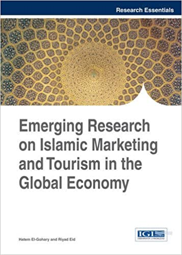 Emerging Research on Islamic Marketing and Tourism in the Global Economy (Research Essentials Collection)
