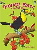Tropical Birds Coloring Book (Dover Nature Coloring Book)