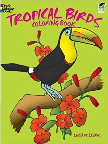 Tropical Birds Coloring Book Dover Nature Lucia DeLeiris Books 9780486247434 Amazon