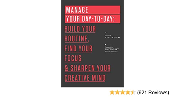 Amazon manage your day to day build your routine find your amazon manage your day to day build your routine find your focus and sharpen your creative mind 99u ebook 99u jocelyn k glei kindle store fandeluxe Image collections