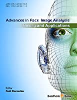 Advances in Face Image Analysis: Theory and applications Front Cover