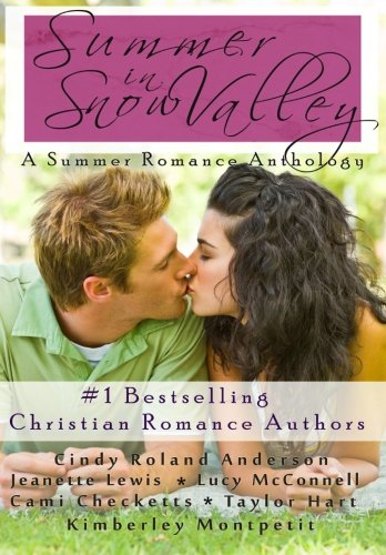 Books : Summer in Snow Valley (Snow Valley Romance Anthologies)