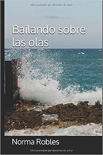 Bailando sobre las olas (Spanish Edition) (Spanish)