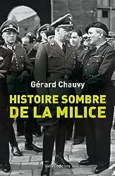 Histoire sombre de la milice: Le dossier de la phalange maudite de la France de 1943
