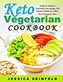 Keto Vegetarian Cookbook: Simple & Delicious