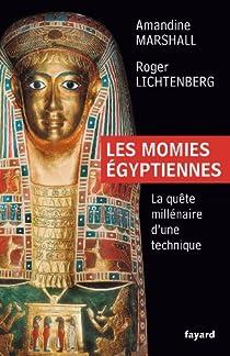 Les momies égyptiennes : La quête millénaire d'une technique par Marshall