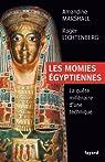 Les momies égyptiennes. La quête millénaire d'une technique par Lichtenberg