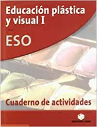 Educación plástica y visual, 1 ESO. Cuaderno de