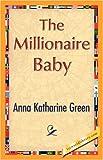 The Millionaire Baby, Anna Katharine Green, 1421896133