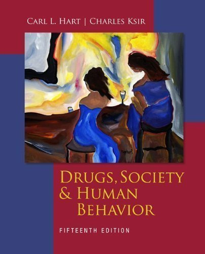 Drugs, Society, and Human Behavior by Hart, Carl Published by McGraw-Hill Humanities/Social Sciences/Languages 15th (fifteenth) edition (2012) Paperback