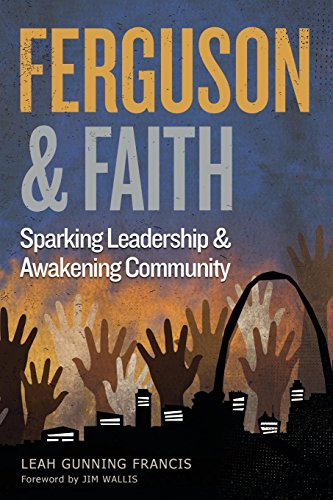 Search : Ferguson and Faith: Sparking Leadership and Awakening Community